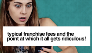 typorama-300x172 Typical Franchise Fees and the point at which it just gets ridiculous!